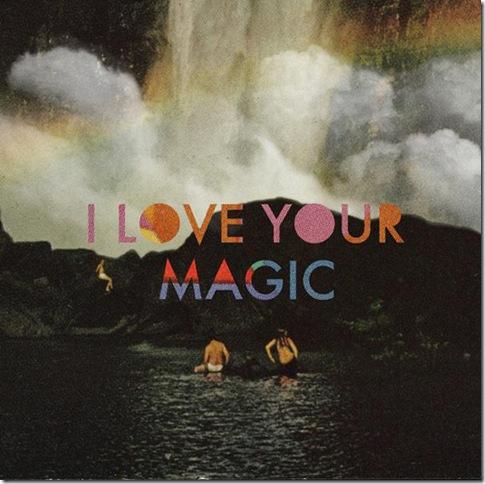 I Love Your Magic