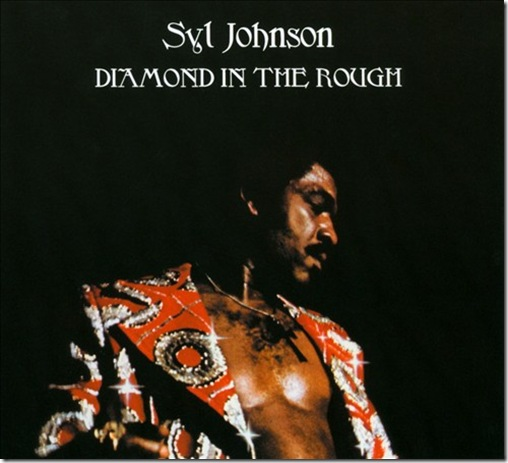 Syl Johnson - Diamond in the Rough